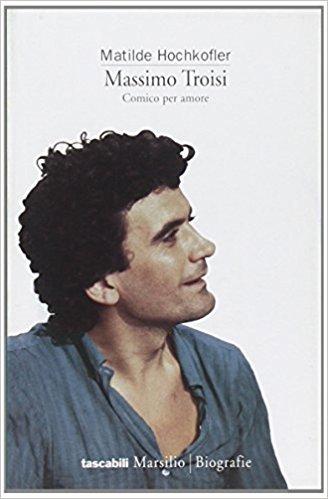 Biografia Massimo Troisi